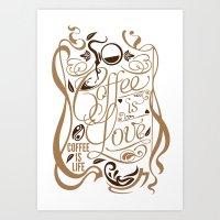 Coffee is Love... Art Print