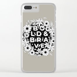 BOLD & BRAVE Clear iPhone Case