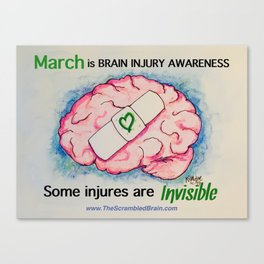 Brain Injury Awareness ~ Some Injuries are Invisible Canvas Print