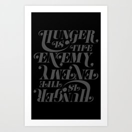 Hunger is the Enemy (Grey) Art Print