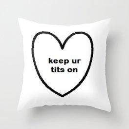 Keep ur tits on Throw Pillow