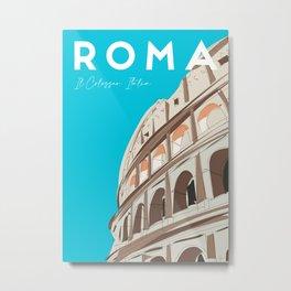 Rome, Italy Colosseum / Roma Il Colosseo, Italia Travel Poster Metal Print