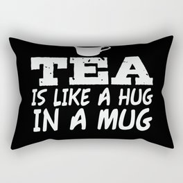 Hug In A Mug Pun Joke Tea Drinker Lover Teapot Rectangular Pillow