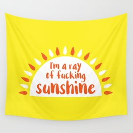 I'm A Ray of Fucking Sunshine Wall Tapestry