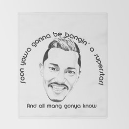 Maneo the Belter - And all mang gonya know Throw Blanket