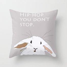 Hip. Hop. You Don't Stop. Bunny. Throw Pillow