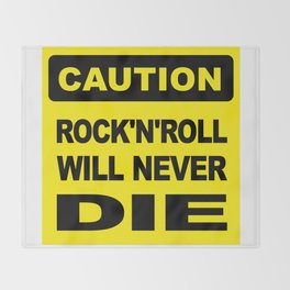 Caution, Rock and Roll will never die Throw Blanket