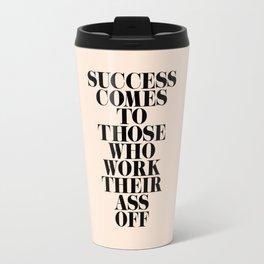 Success Comes to Those Travel Mug