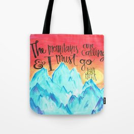 The Mountains Are Calling And I Must Go - John Muir Tote Bag