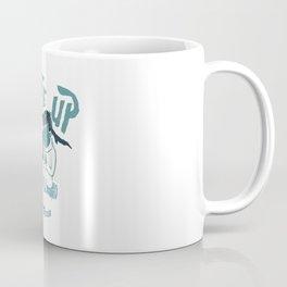Wake up and Drink a Coffee Coffee Mug