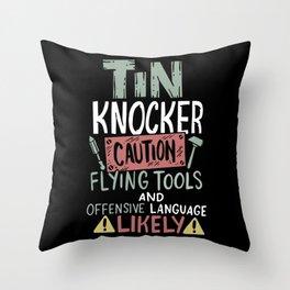 Caution Tin Knocker - Sheet Metal Worker Gift Throw Pillow