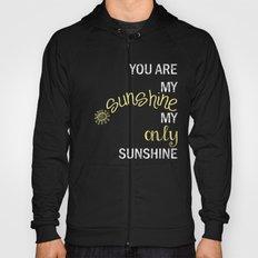 YOU ARE MY SUNSHINE Hoody