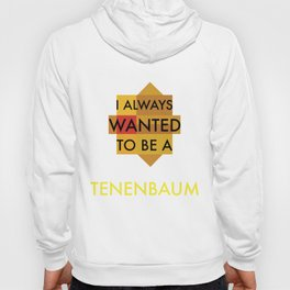 I always wanted to be a Tenenbaum Hoody