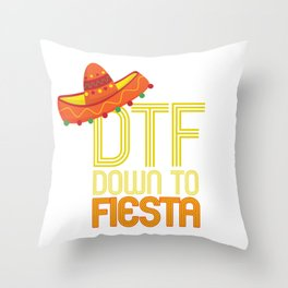DTF Down To Fiesta Funny Cinco De Mayo Gift Mexican Sombrero Throw Pillow