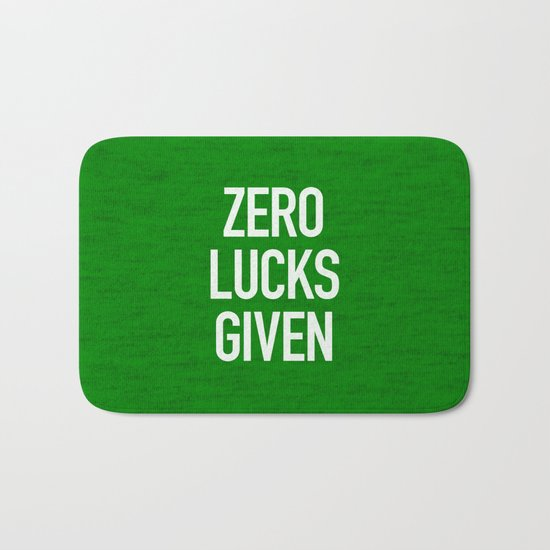 Zero Lucks Given Bath Mat