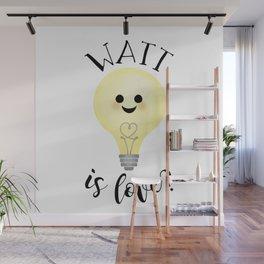 Watt Is Love? Wall Mural