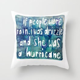 Drizzle / Hurricane Throw Pillow