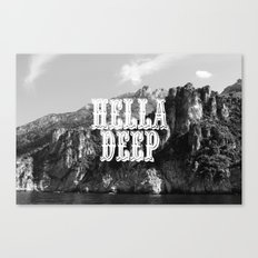 Hella Deep Canvas Print