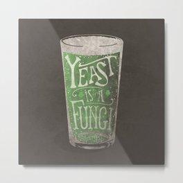 St. Patricks Variation - Yeast is a Fungi Metal Print
