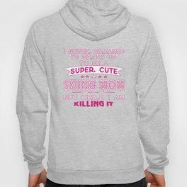 SUPER CUTE A SKIING MOM Hoody