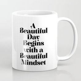 A BEAUTIFUL DAY BEGINS WITH A BEAUTIFUL MINDSET motivational typography inspirational quote Coffee Mug