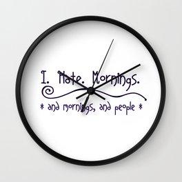I Hate Mornings Wall Clock