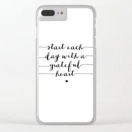 Start Each Day With a Grateful Heart black and white monochrome typography poster design Clear iPhone Case