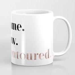 Rose gold beauty - I came, I saw, I contoured Coffee Mug