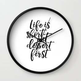 Printable Art,Life Is Short Eat Dessert First, Funny Print,Kitchen Decor,Cake Shop Decor,Quote Print Wall Clock