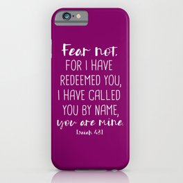 Isaiah 43:1 Fear Not I Have Redeemed You iPhone Case