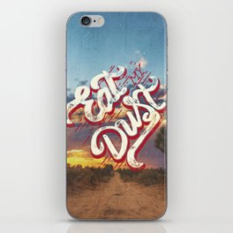 Eat My Dust iPhone Skin