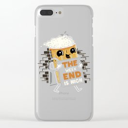 The Week End is Nigh! Clear iPhone Case