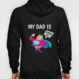 My Dad Is Super Dad - Father's Day Hoody