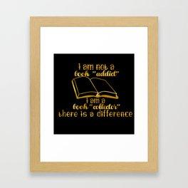 """I am not a book """"addict""""... Framed Art Print"""