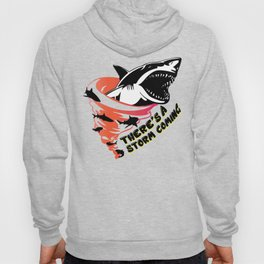 There's a storm coming Hoody