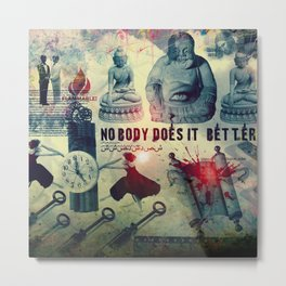 NOBODY DOES IT BETTER by ZZGLAM Metal Print
