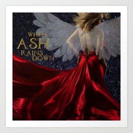 When Ash Rains Down Art Print