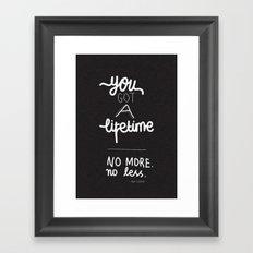 You Got A Lifetime Framed Art Print