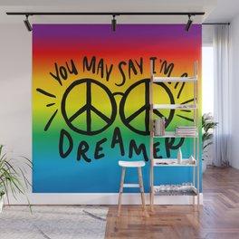 You may say I'm a Dreamer 1 Wall Mural