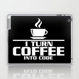 I turn coffee into code Laptop & iPad Skin