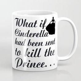 Cinderella Quote - Fleeing Princess Coffee Mug