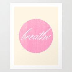breathe Art Print