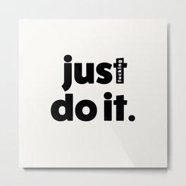 just effing do it 01 Metal Print