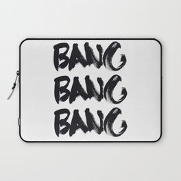 Bang Bang Bang! Laptop Sleeve