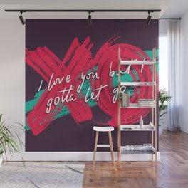 Gotta Let Go Wall Mural