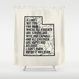 Raising Arizona - Maybe It Was Utah Shower Curtain