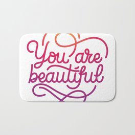 You are beautiful hand made lettering motivational quote in original calligraphic style Bath Mat