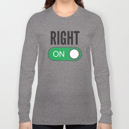 Right On Long Sleeve T-shirt