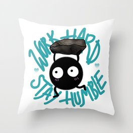 SOOT SPRITE - Work Hard, Stay Humble Throw Pillow