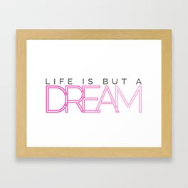 Life is but a Dream - Text Only Framed Art Print